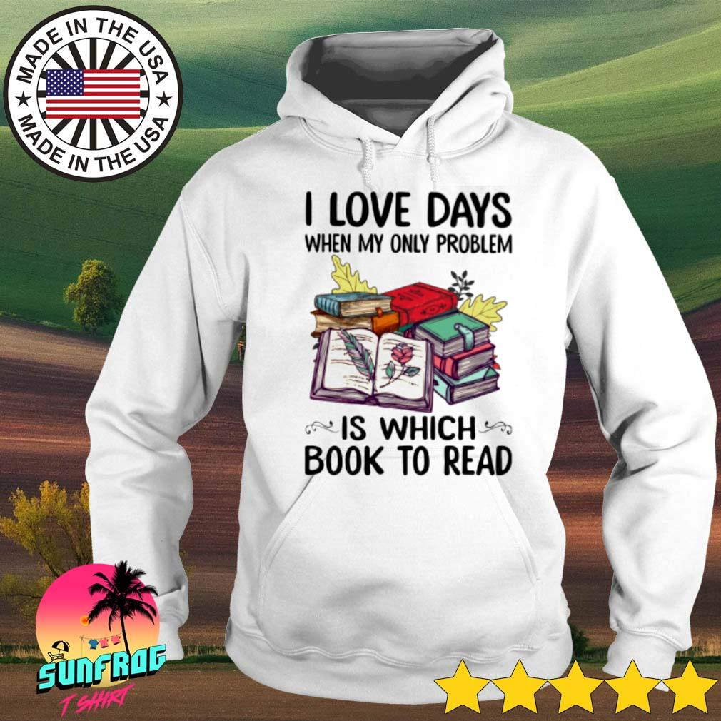 I love days when my only problem is which book to read s Hoodie White