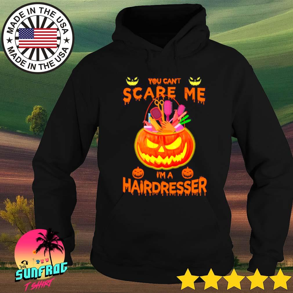 Pumpkins You can't scare me I'm a hairdresser s Hoodie Black