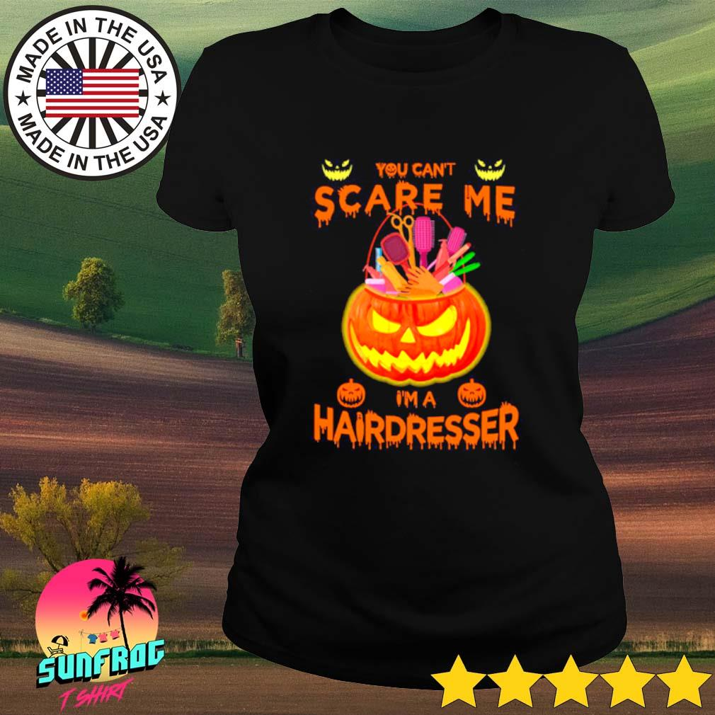 Pumpkins You can't scare me I'm a hairdresser s Ladies Tee Black