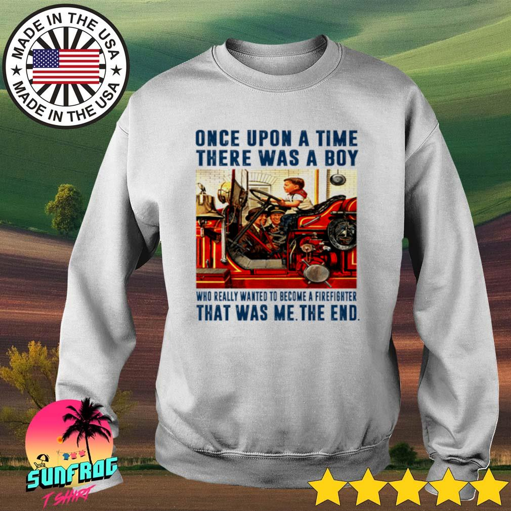 Vintage once upon a time there was a boy who really wanted to become a firefighter s Sweater White