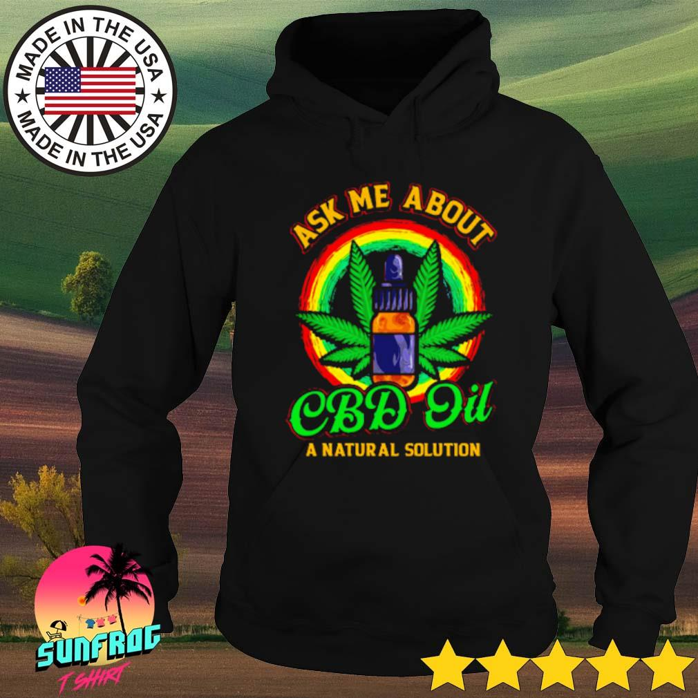 Weed ask me about Cbd Oil a natural solution s Hoodie Black
