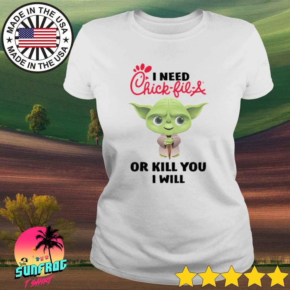 Baby Yoda I need a Chick-Fil-A or kill you I will s Ladies Tee White