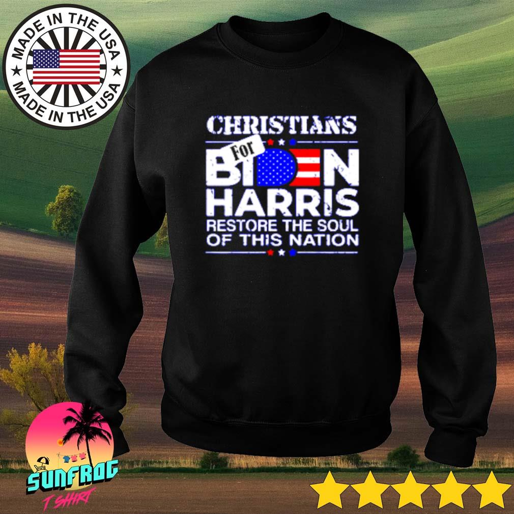 Christians Biden Harris restore the soul of this nation s Sweater Black