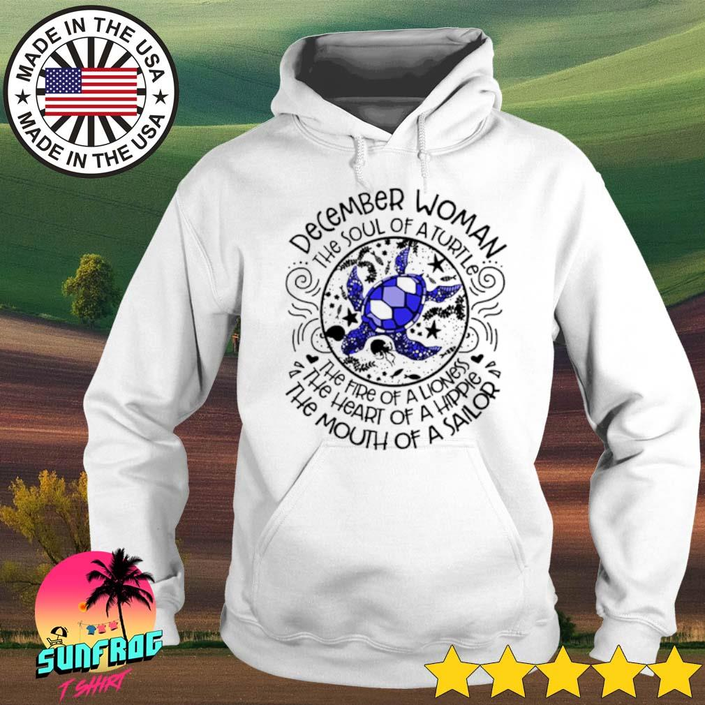 December woman the soul of a turtle the fire of a lioness the heart of a hippie s Hoodie White