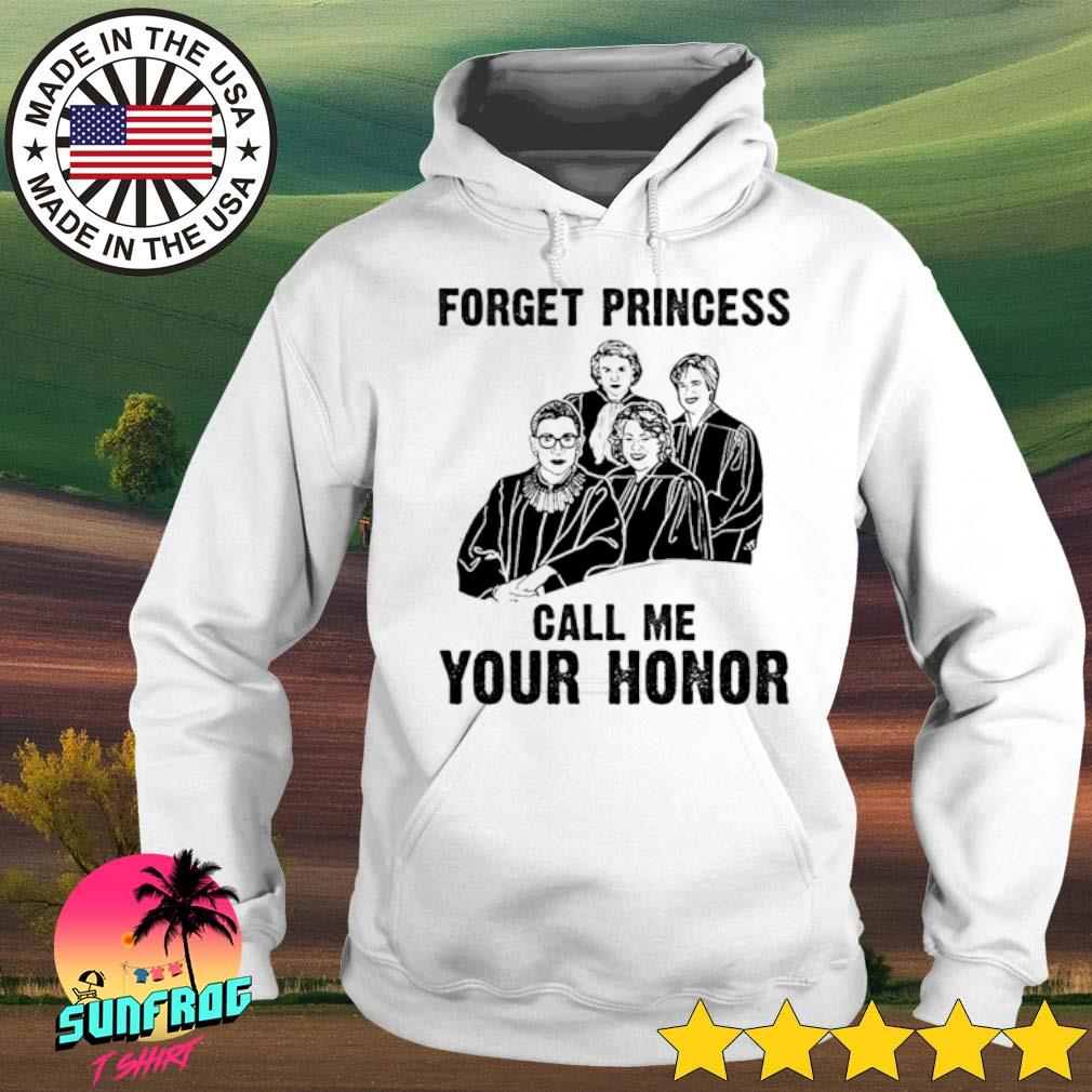 Forget princess call me your honor s Hoodie White