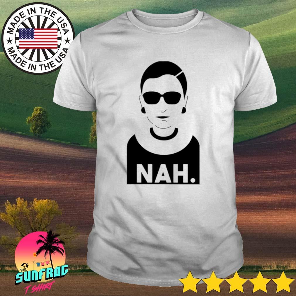 Ruth Bader Ginsburg NAH shirt