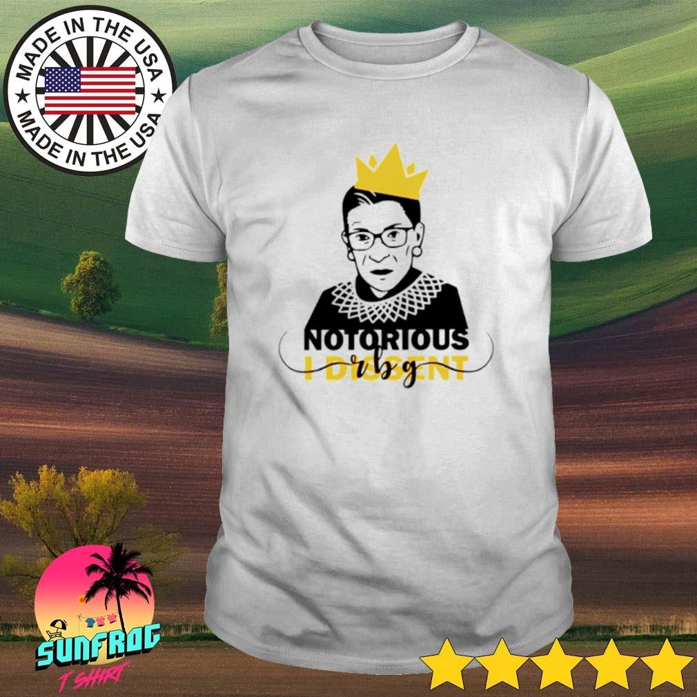 Ruth Bader Ginsburg RBG Notorious I Dissent shirt
