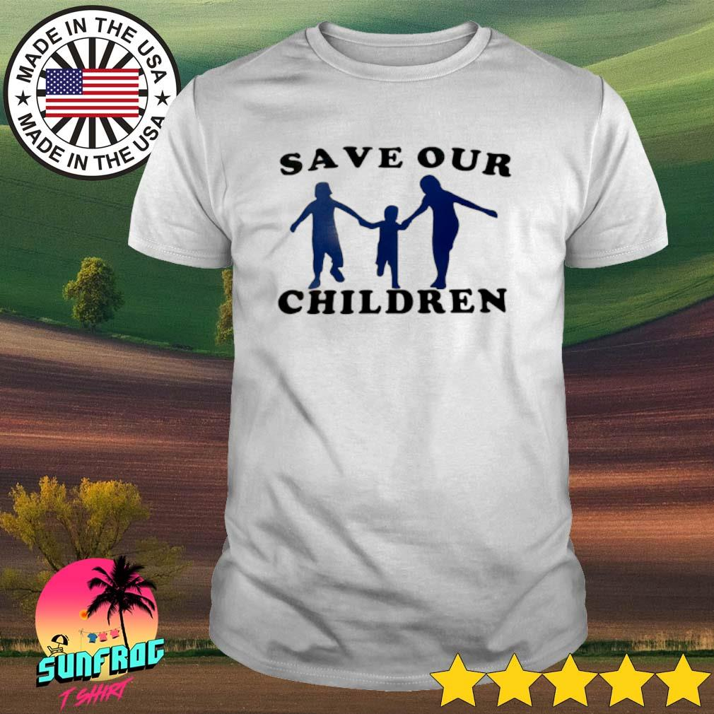 Save our children shirt