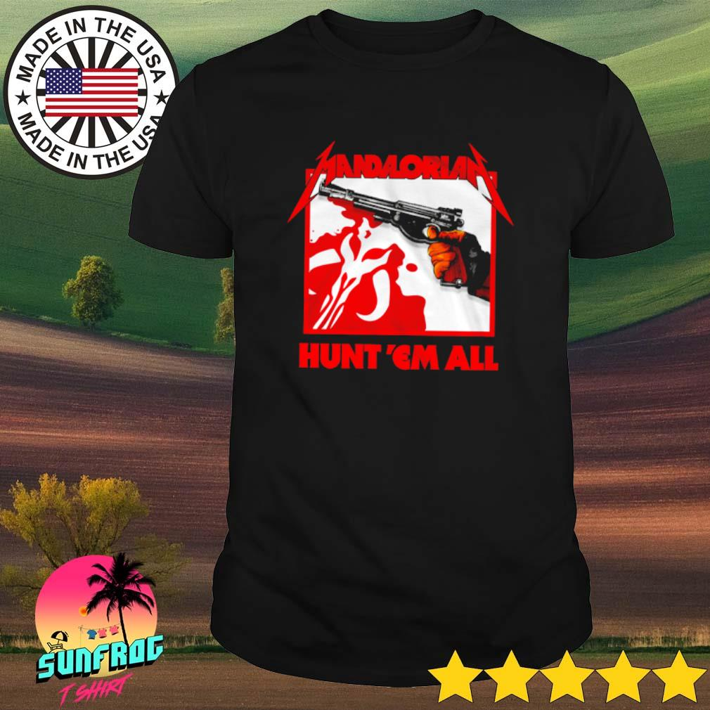 Star Wars The Mandalorian Hunt Em All shirt