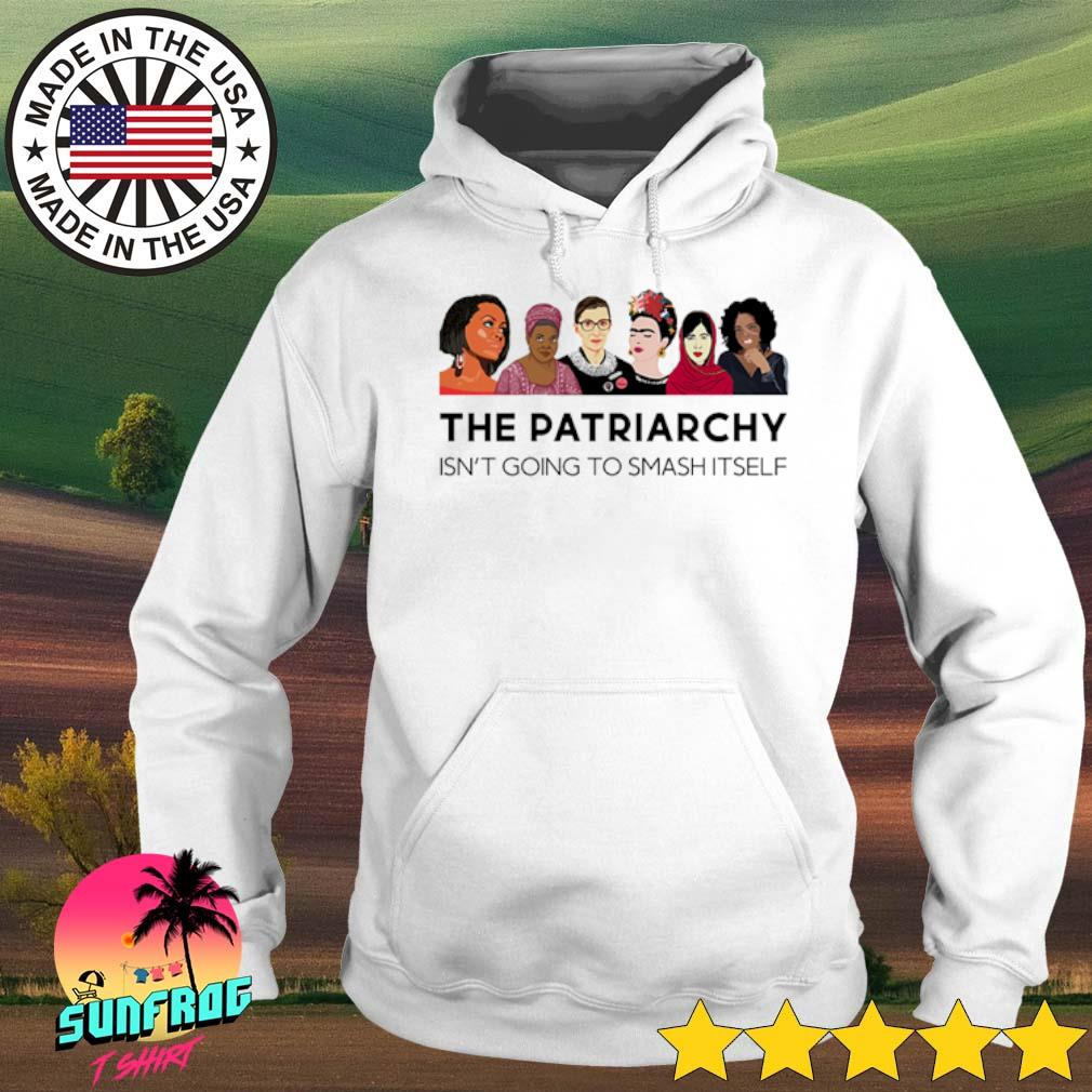 The patriarchy isn't going to smash itself s Hoodie White