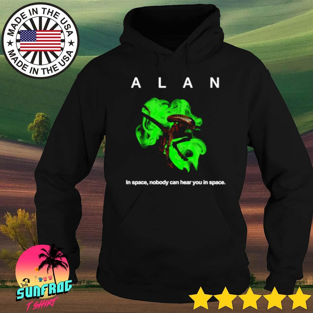 Alan in space nobody can hear you in space s Hoodie