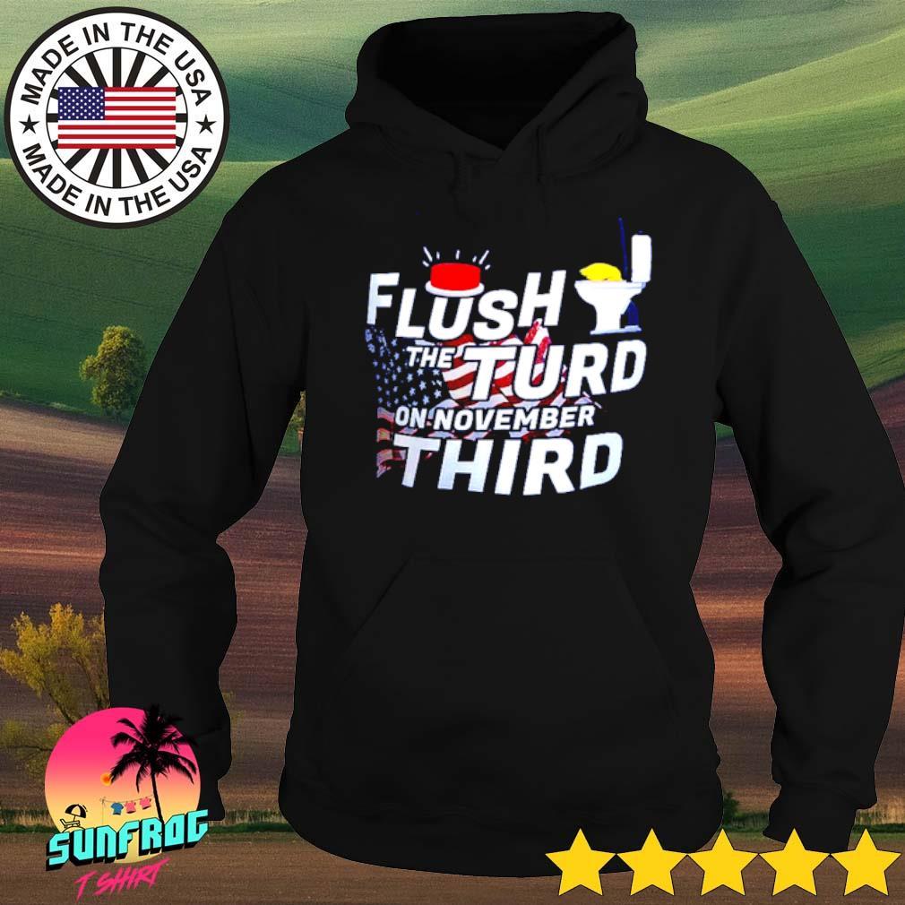 American Flush the turd on November third s Hoodie