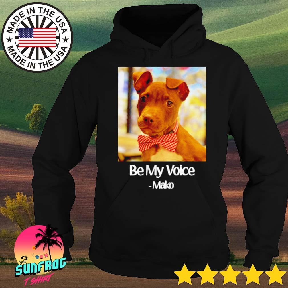 Be my voice Mako s Hoodie