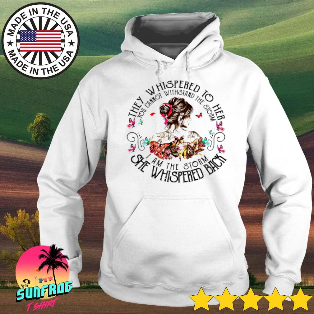 Butterfly and girl They whispered to her you cannot withstand storm I am the storm she whispered back s Hoodie