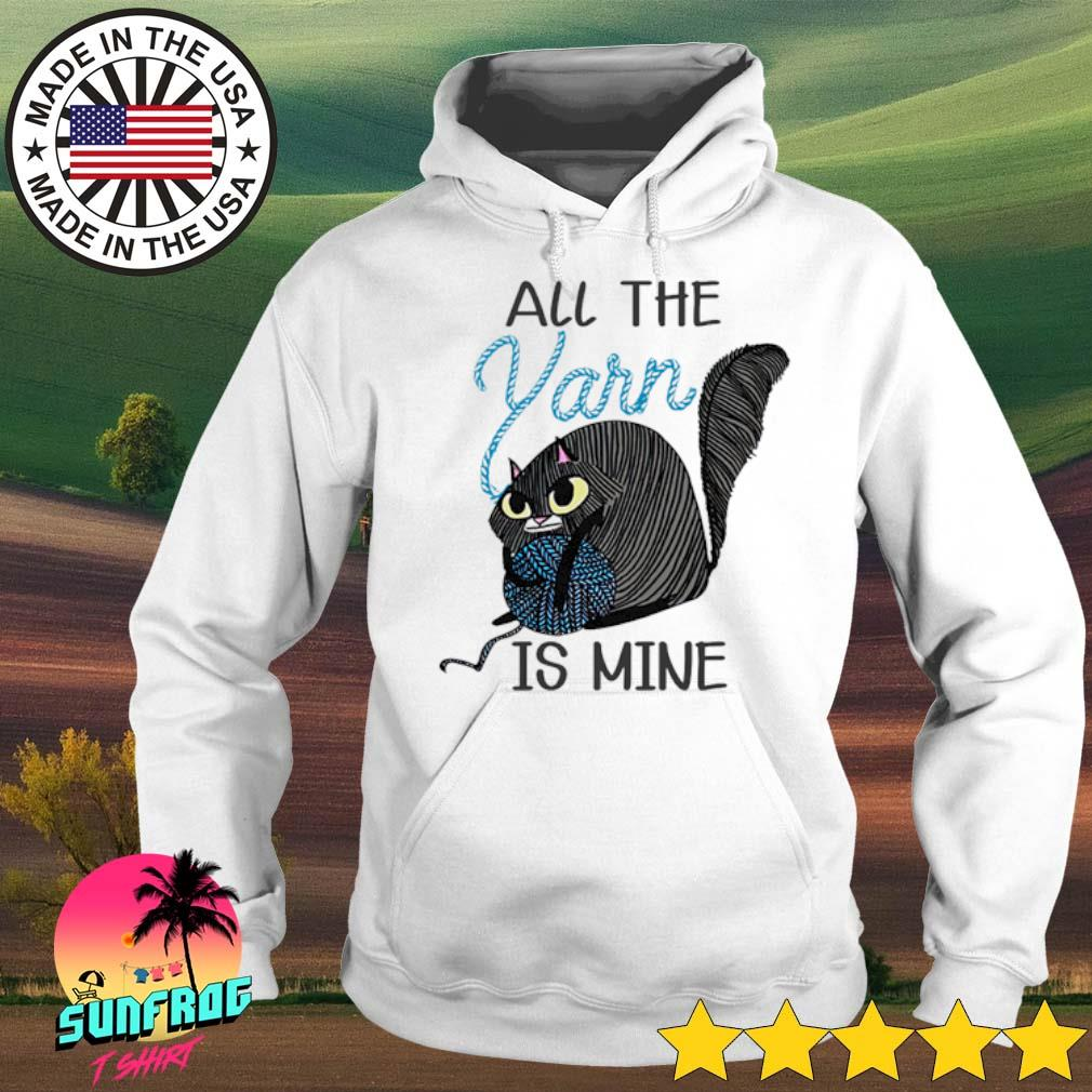 Cat hold wool roll all the yarn is mine s Hoodie