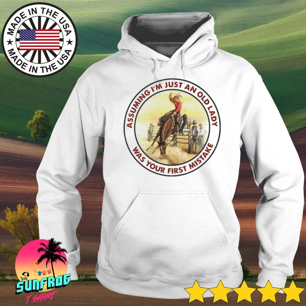 Cowboy girl assuming I'm just an old lady was your first mistake s Hoodie