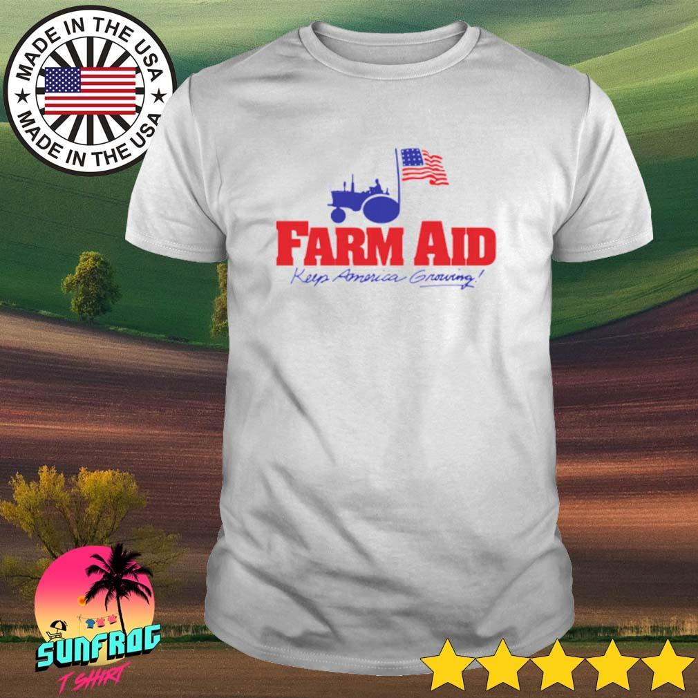 Farm aid keep America growing shirt