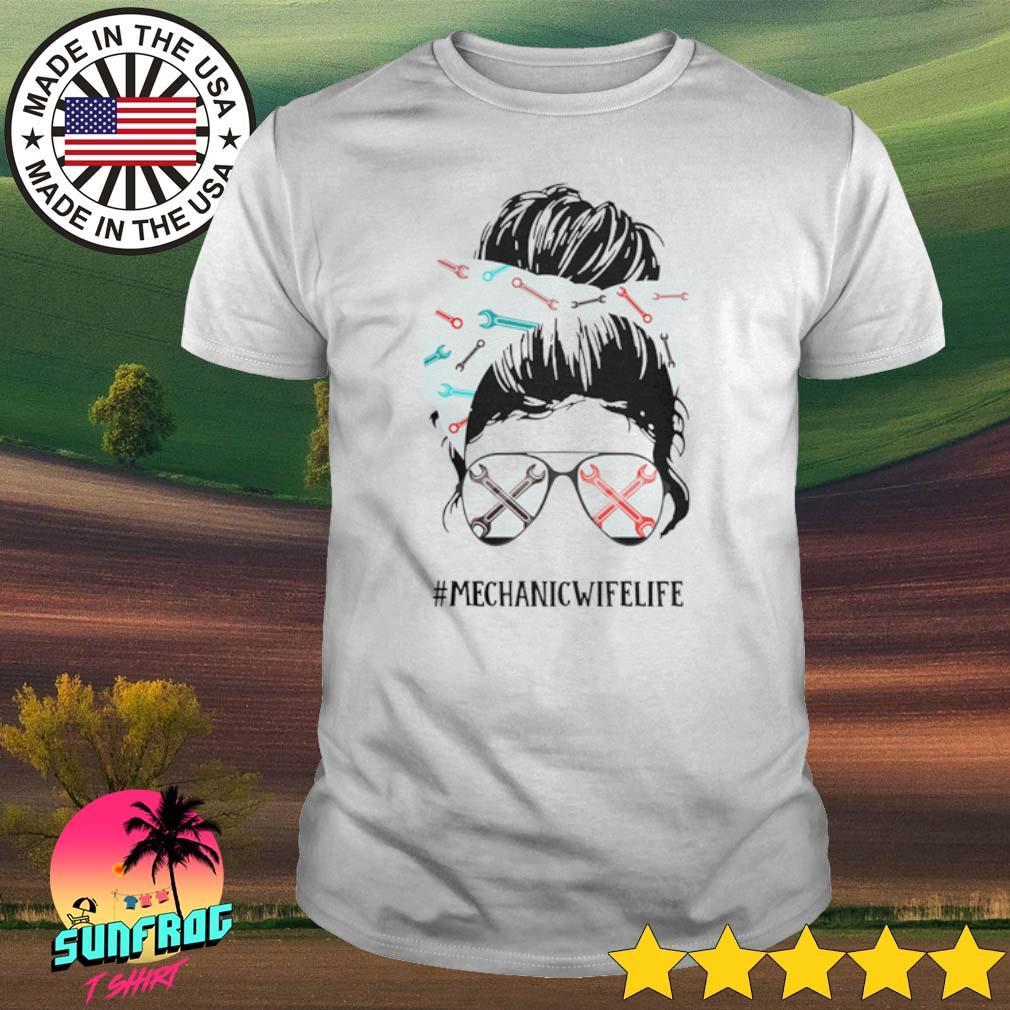 Girl Mechanic's #mechanicwifelife shirt