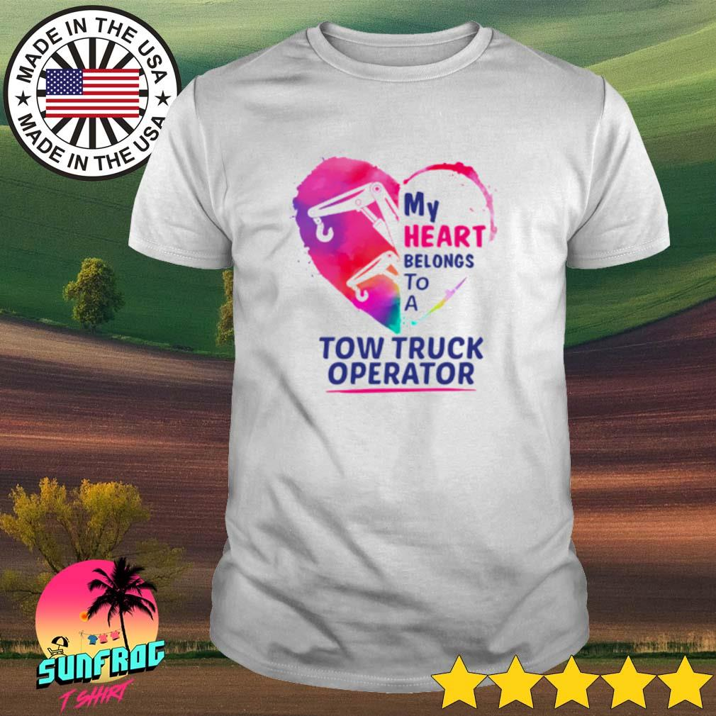 Heart my heart belongs to a tow truck operator shirt