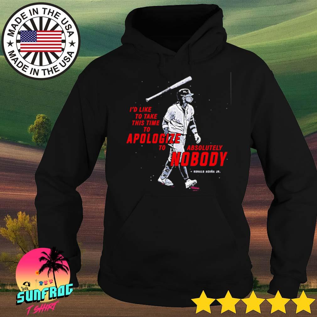 I'd like to take this time to Apologize to Absolutely Nobody s Hoodie