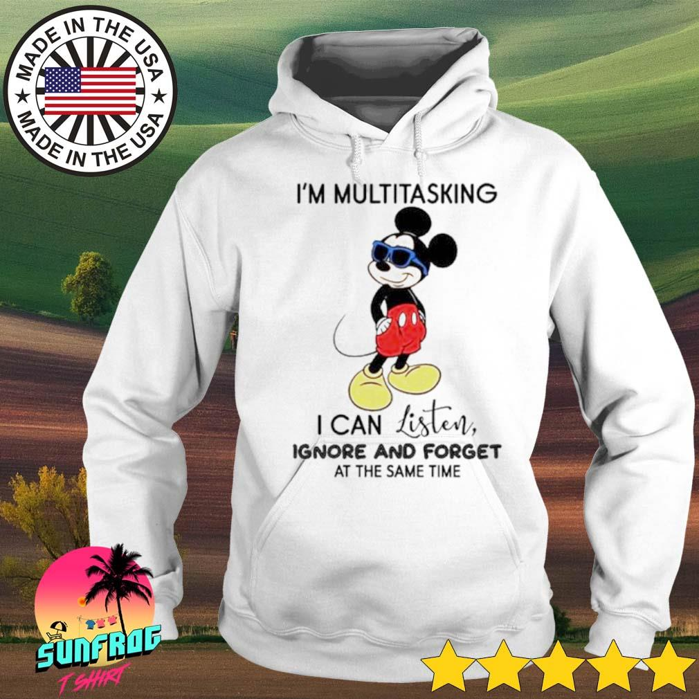 Mickey Mouse I'm multitasking I can listen ignore and forget at the same time s Hoodie