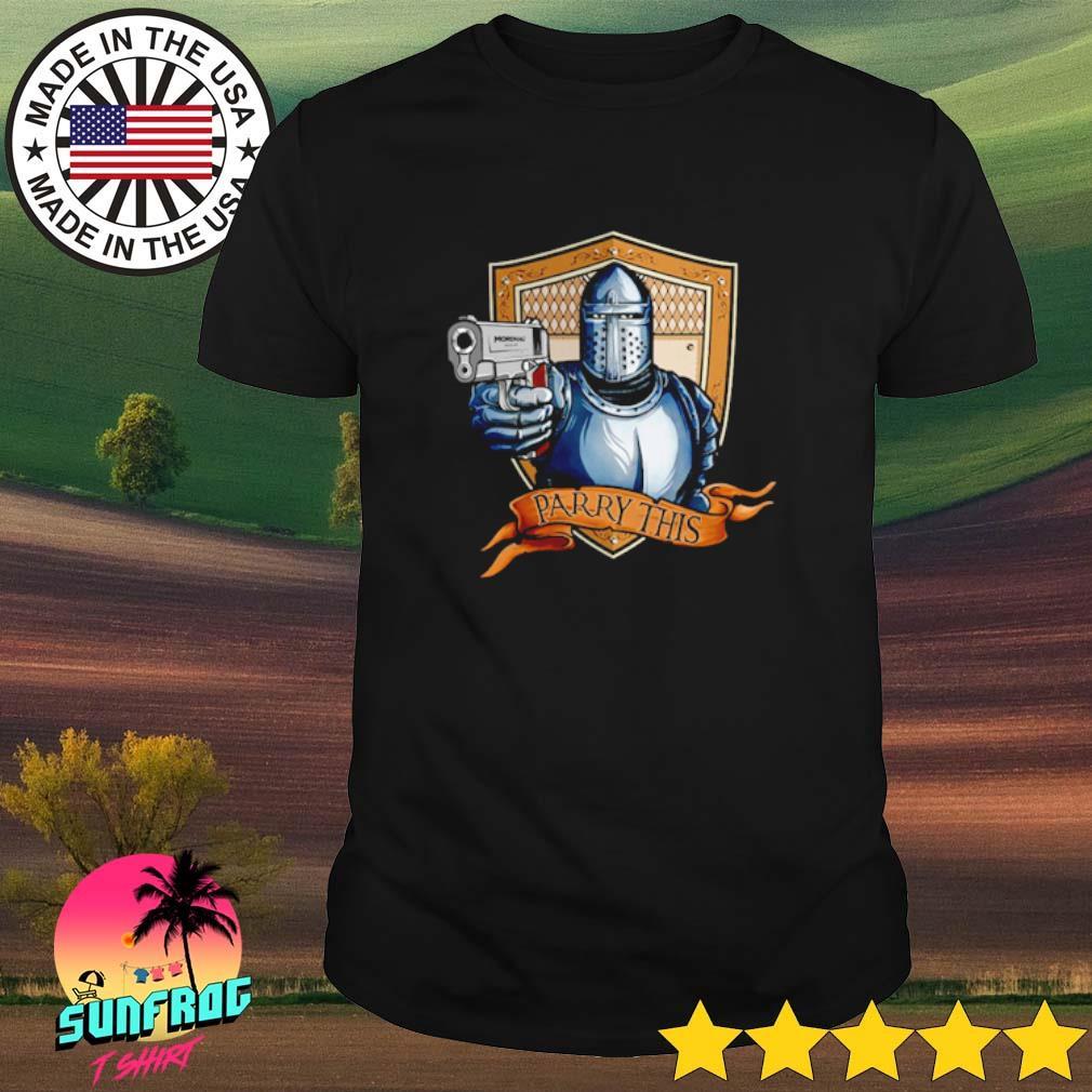 Mordhau hold gun parry this shirt