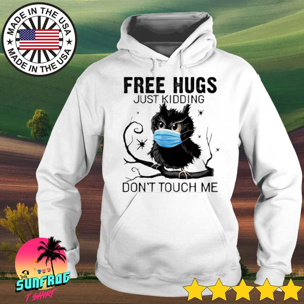 Owl face mask free hugs just kidding don't touch me COVID-19 s Hoodie