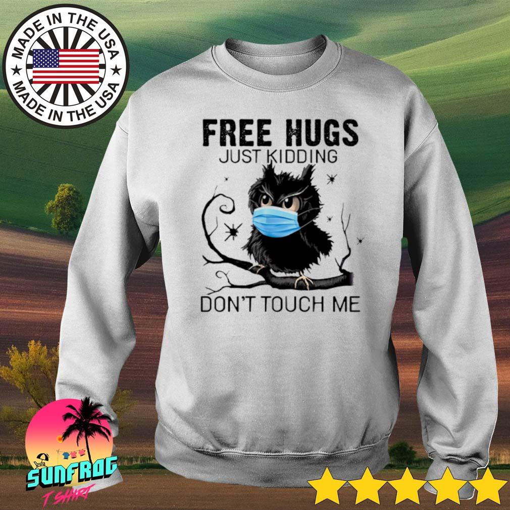 Owl face mask free hugs just kidding don't touch me COVID-19 s Sweater