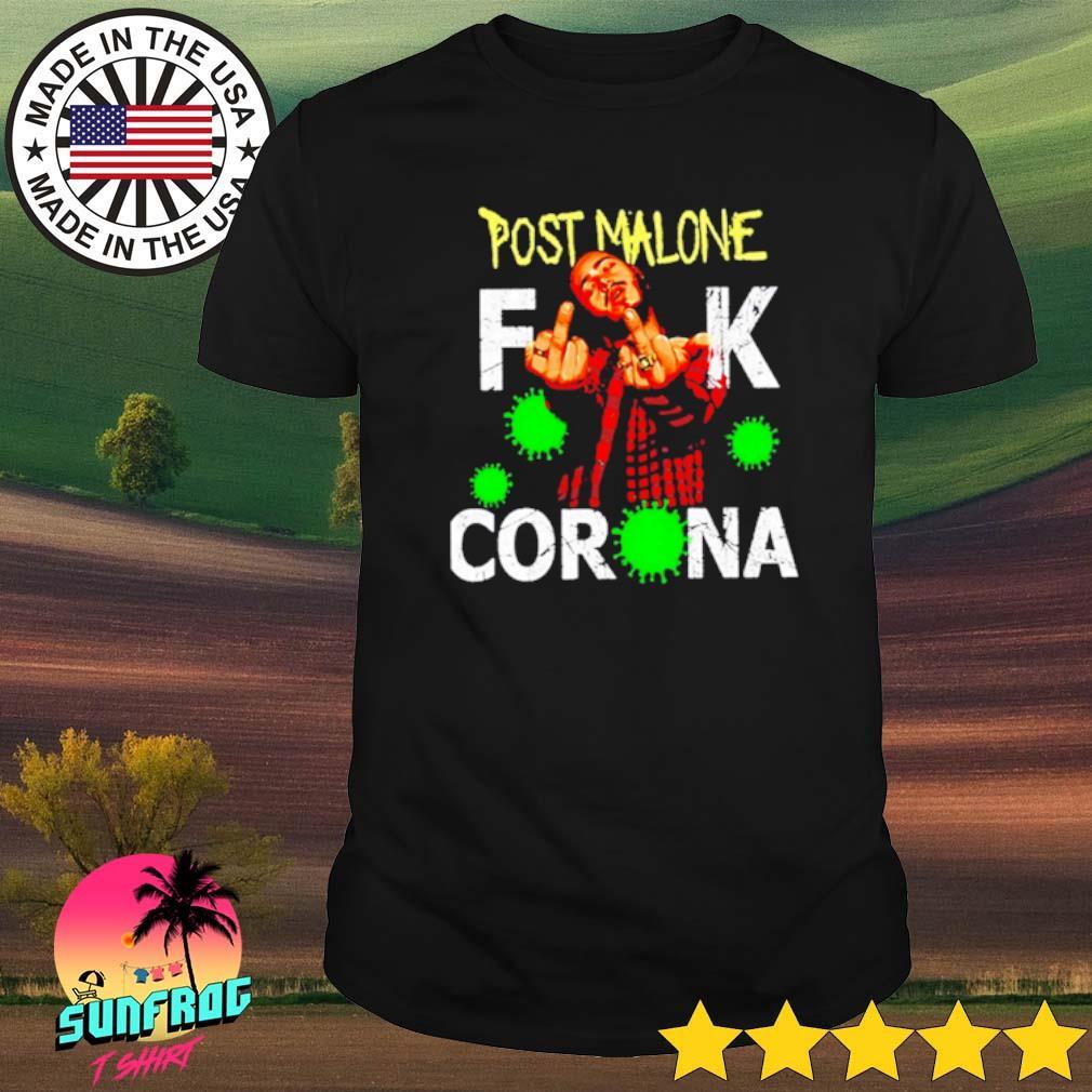 Post Malone fuck Corona Virus shirt