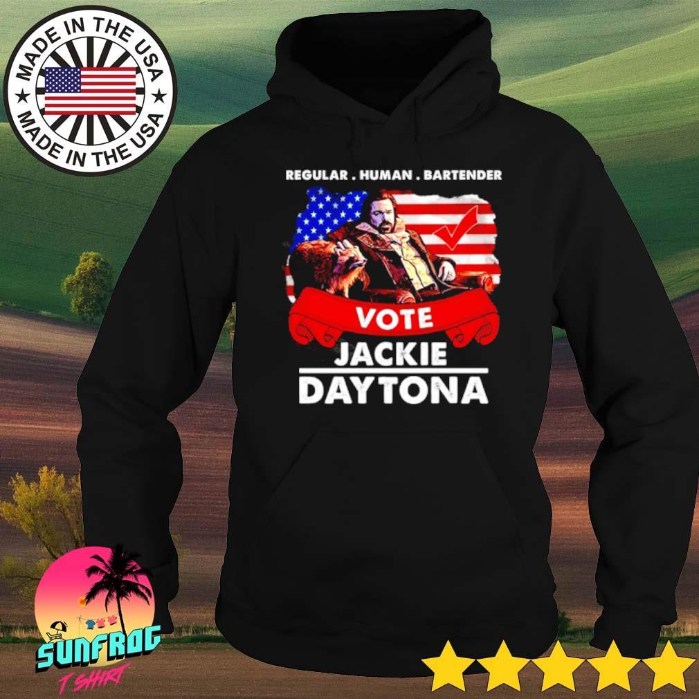 Regular human bartender vote Jackie Daytona s Hoodie