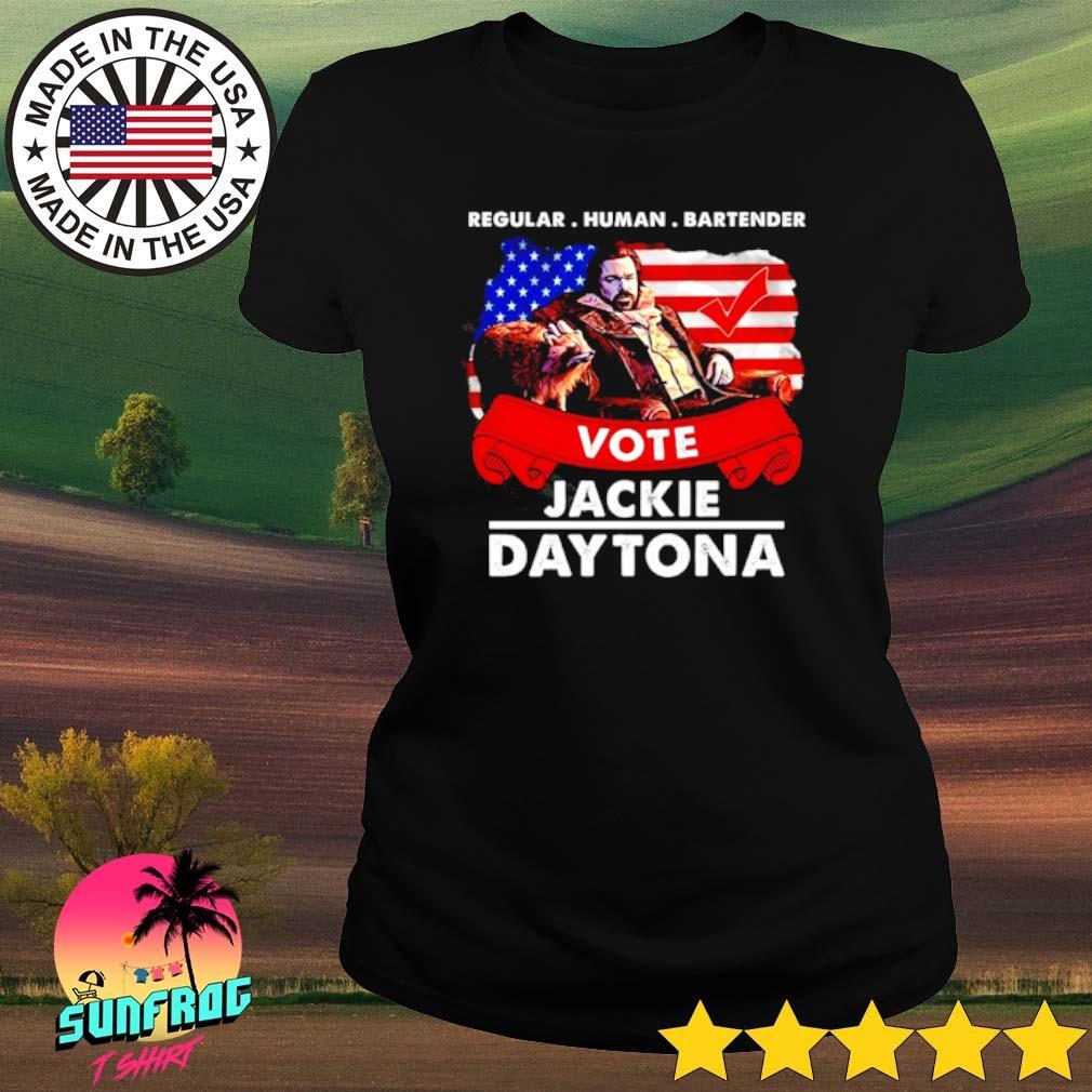 Regular human bartender vote Jackie Daytona s Ladies tee