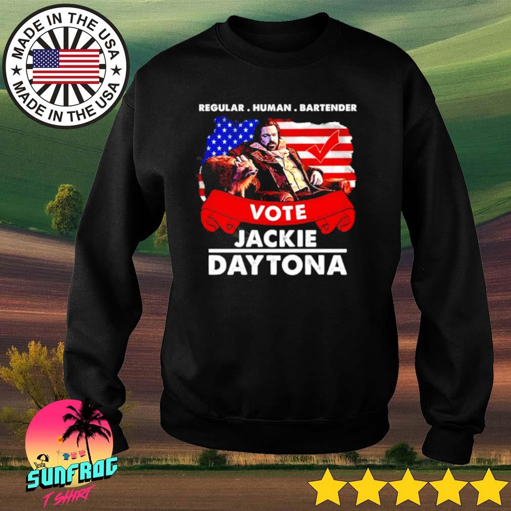 Regular human bartender vote Jackie Daytona s Sweater