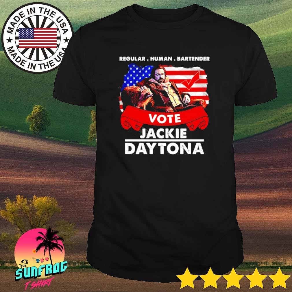 Regular human bartender vote Jackie Daytona shirt