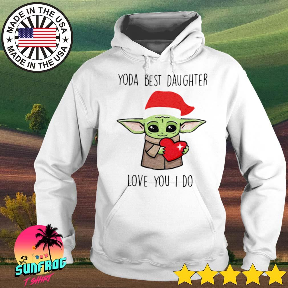 Santa Yoda best daughter love you I do Christmas sweater Hoodie