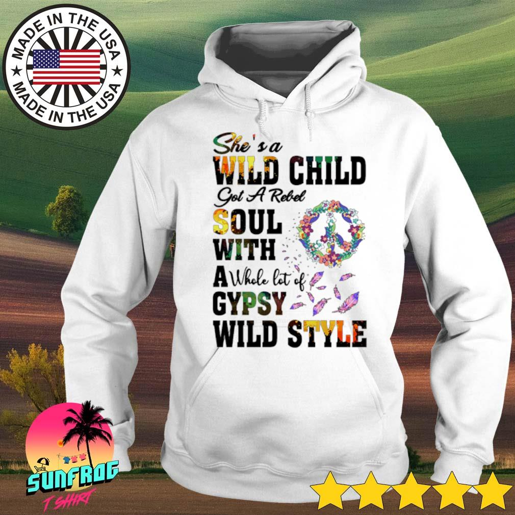 She's a wild child got a rebel soul with a whole lot of gypsy wild style s Hoodie