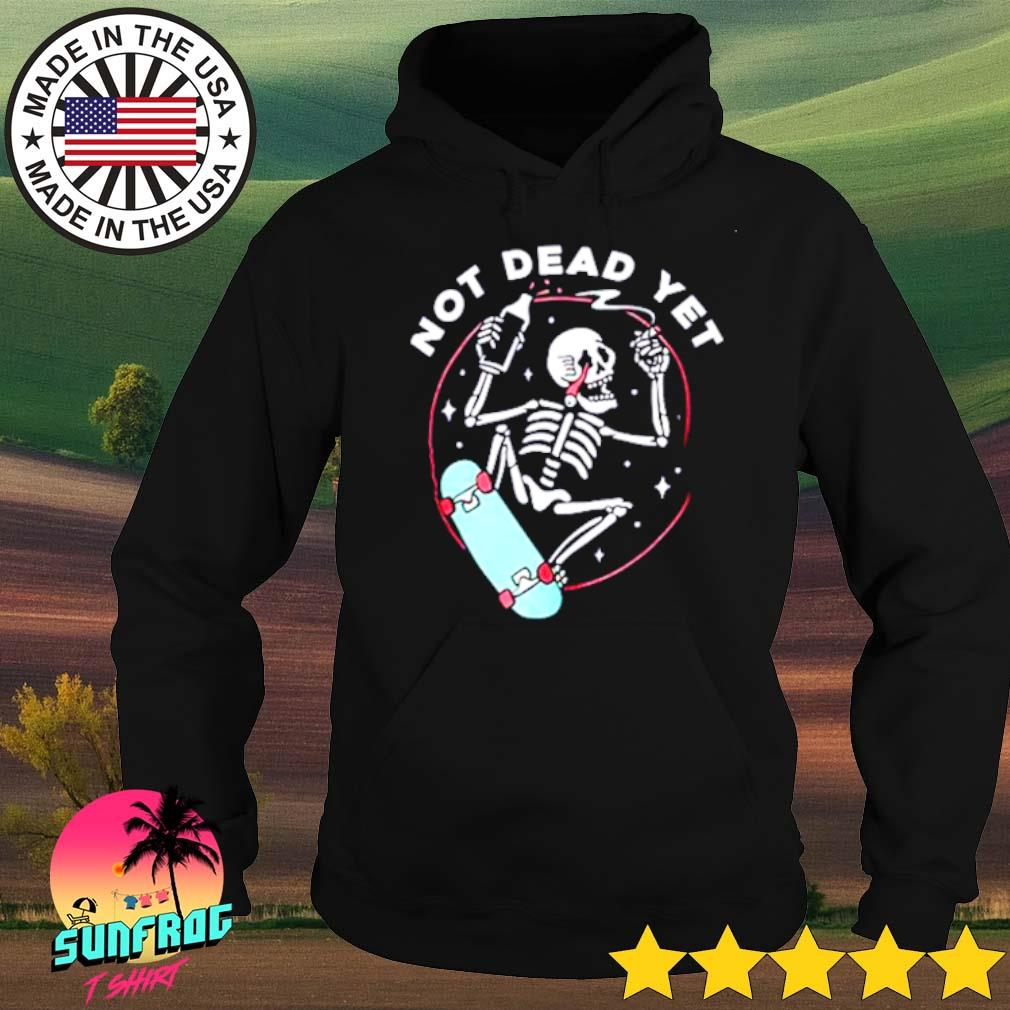 Skeleton not dead yet s Hoodie