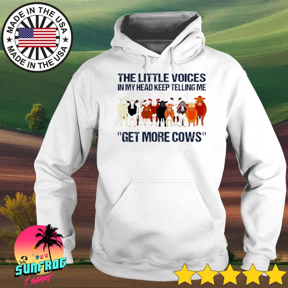 The little voices in my head keep telling me get more cows s Hoodie