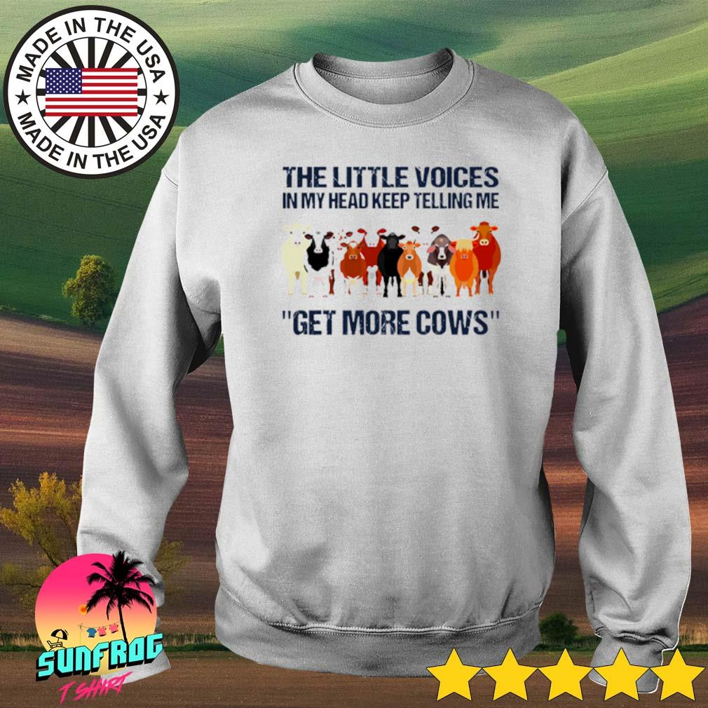The little voices in my head keep telling me get more cows s Sweater