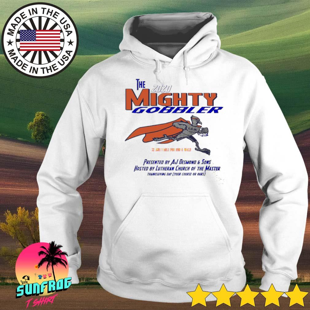 The Mighty Gobbler 2020 presented by AJ Desmond G Sons hosted by Lutheran church s Hoodie