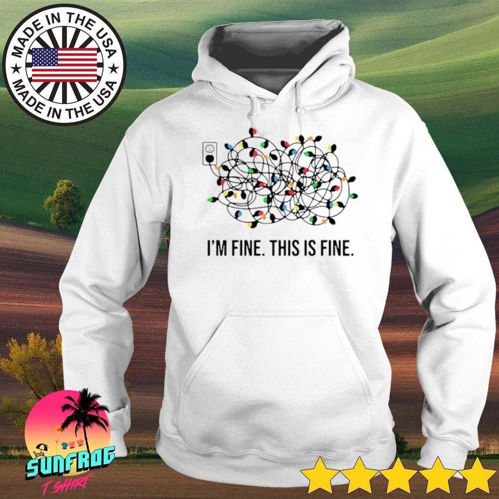 Christmas light I'm fine this is fine sweater Hoodie