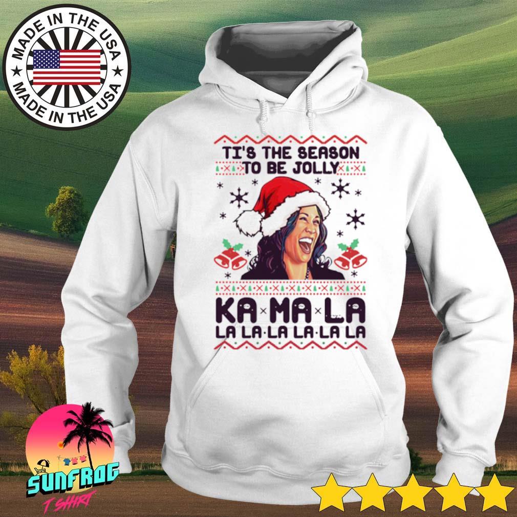 Kamala Harris Ti's the season to be jolly Kamala la la la la ugly Christmas sweater Hoodie
