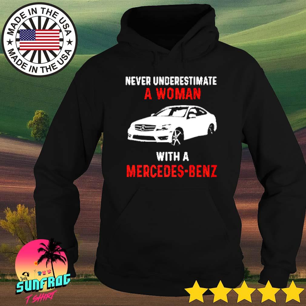Never underestimate a woman with a Mercedes-Benz s Hoodie
