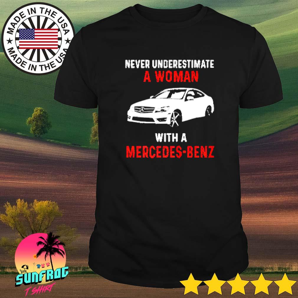 Never underestimate a woman with a Mercedes-Benz shirt
