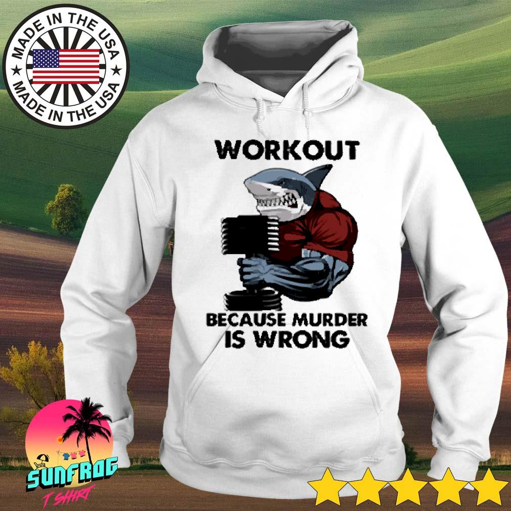 Shark fitness workout because murder is wrong s Hoodie